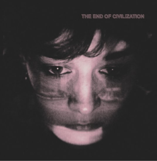 07/02/2013 : VARIOUS ARTISTS - The End of Civilization
