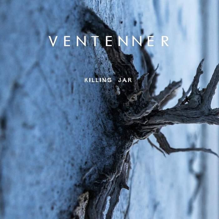 13/10/2018 : VENTENNER - Killing Jar