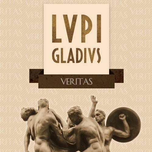 26/08/2014 : LUPI GLADIUS - Veritas