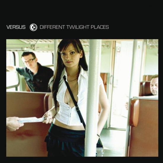 02/06/2011 : VERSUS - Different Twilight Places