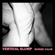 10/09/2015 : VERTICAL SLUMP - Ruined Value EP
