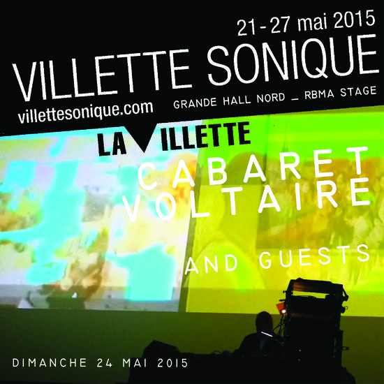 28/05/2015 : CABARET VOLTAIRE, CARTER TUTTI & ANDY STOTT - Paris, Villette Sonique (24/05/2015)