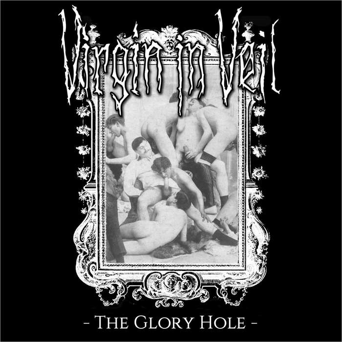 10/12/2016 : VIRGIN IN VEIL - The Glory Hole (EP)