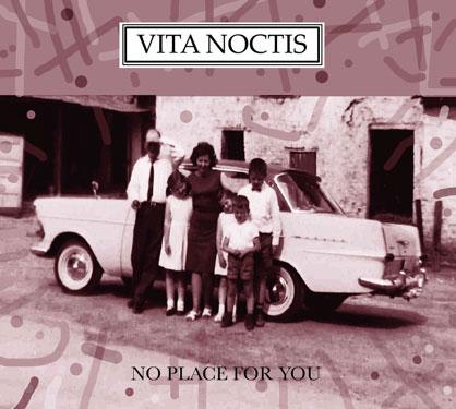 09/12/2015 : VITA NOCTIS - No Place For You