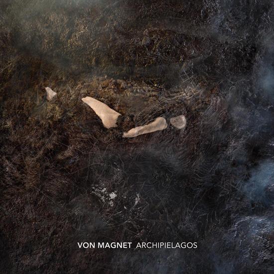 27/08/2013 : VON MAGNET - Archipielagos