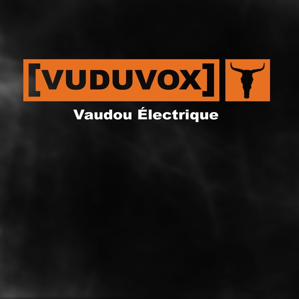 08/12/2016 : VUDUVOX - Vaudou Electrique