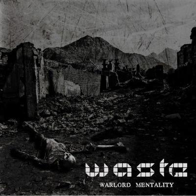 NEWS W.A.S.T.E. Release New Album Warlord Mentality on Vendetta Music