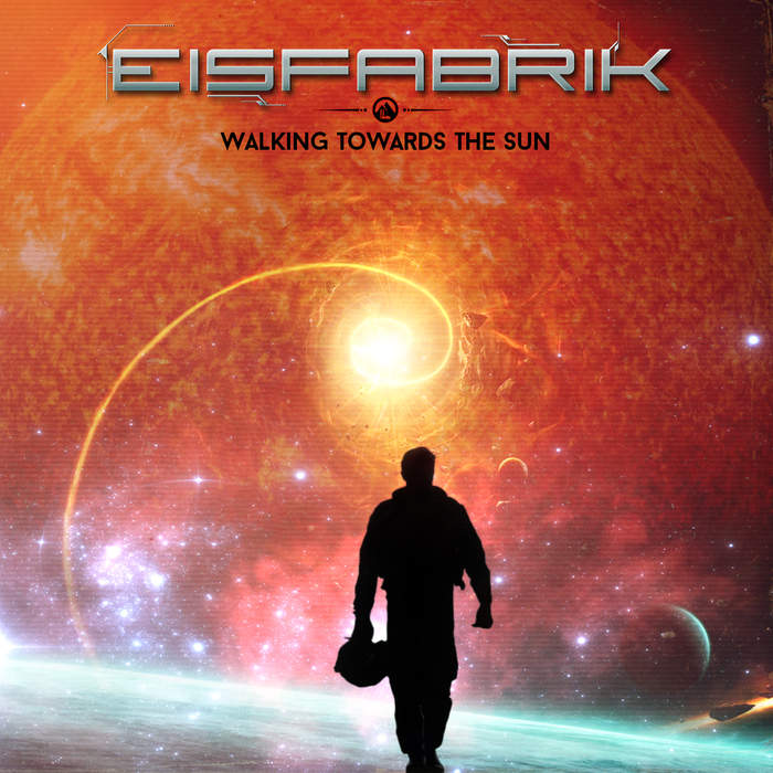 09/12/2016 : EISFABRIK - Walking Towards The Sun