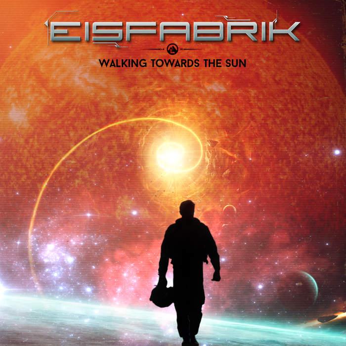 09/12/2016 : EISFABRIK - Walking Towards The Sun