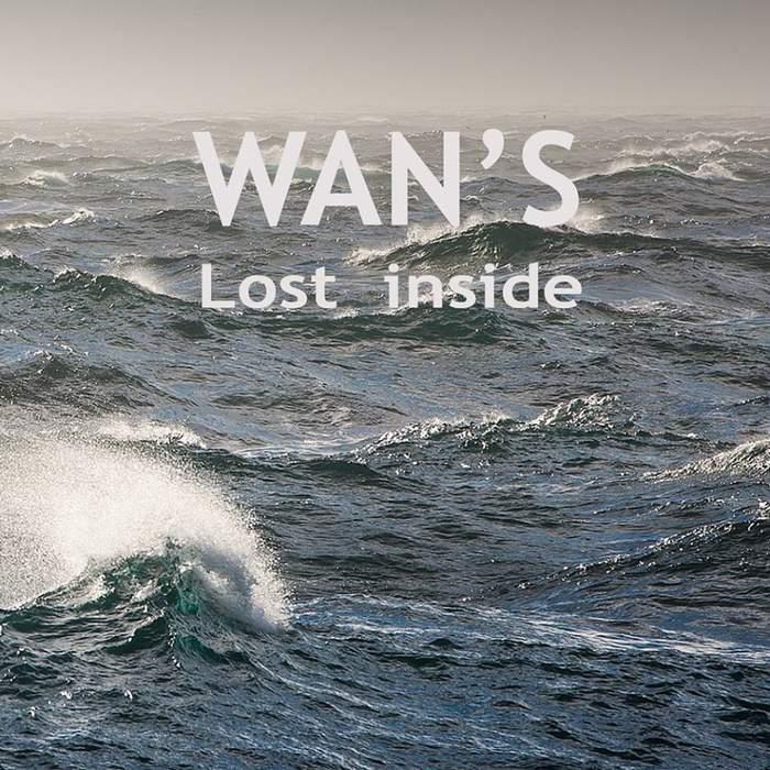 10/12/2016 : WAN'S - Lost Inside
