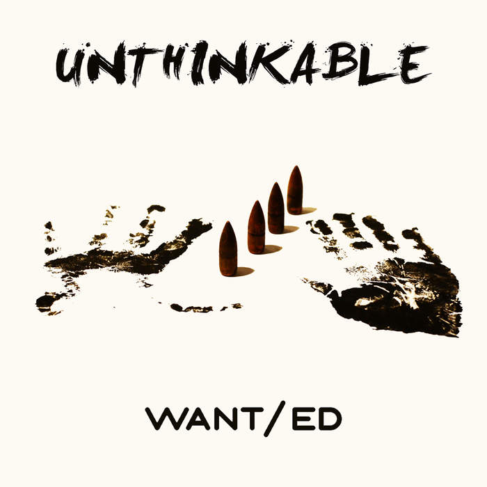 05/04/2018 : WANT/ED - Unthinkable