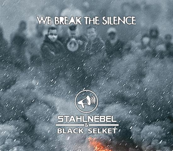 02/06/2015 : STAHLNEBEL & BLACK SELKET - We Break the Silence