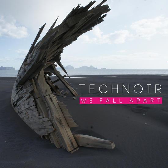 01/11/2013 : TECHNOIR - We fall apart