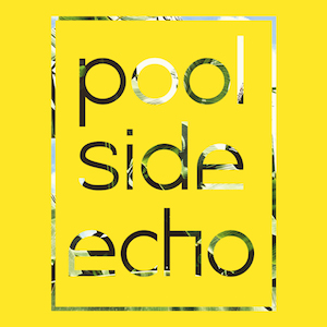 09/12/2016 : POOLSIDE ECHO - We Will Grow