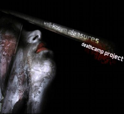 17/08/2012 : DEATHCAMP PROJECT - Well-Known Pleasures