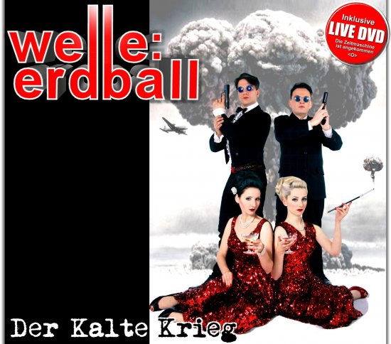 01/11/2011 : WELLE:ERDBALL - Der Kalte Krieg