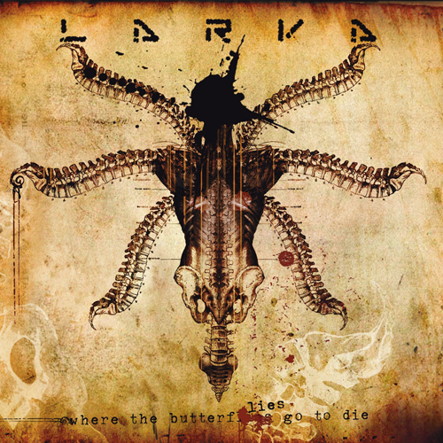 27/02/2014 : LARVA - Where The Butterflies Go To Die