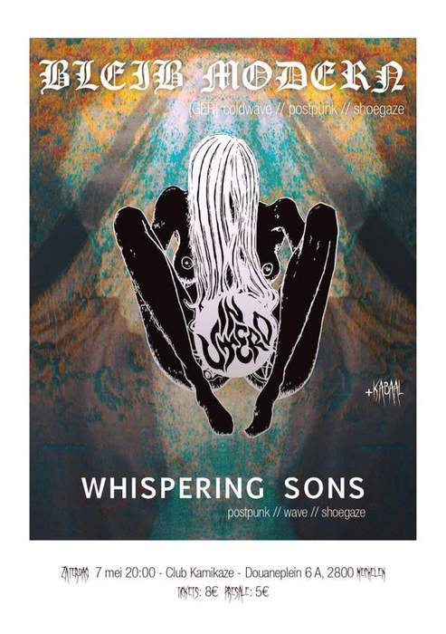 10/12/2016 : WHISPERING SONS + BLEIB MODERN - In Utero, Mechelen-Kamikaze (07/05/16)