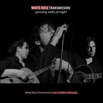 02/06/2011 : WHITE ROSE TRANSMISSION - Spinning webs at night