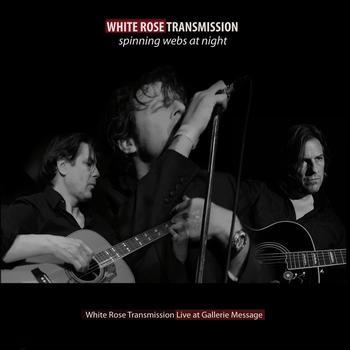 02/06/2011 : WHITE ROSE TRANSMISSION - Spinning webs at night