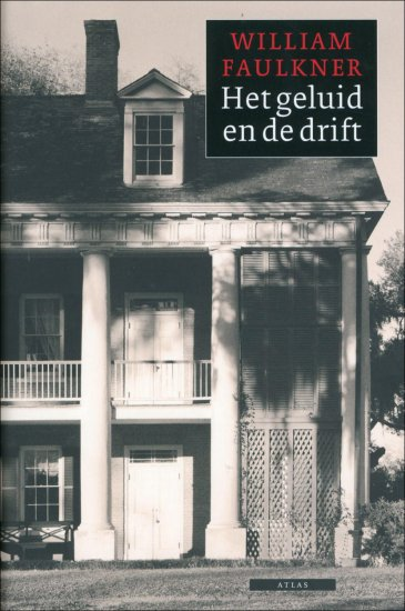 22/08/2011 : WILLIAM FAULKNER - The Sound and the Fury | Het geluid en de drift