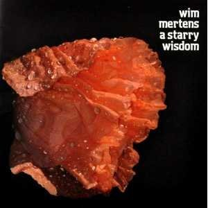 15/11/2014 : WIM MERTENS - CLASSICS: A Starry Wisdom