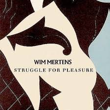 09/07/2015 : WIM MERTENS - Struggle For Pleasure