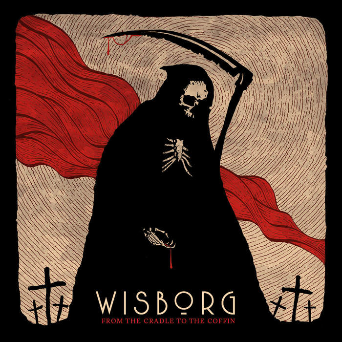 07/05/2019 : WISBORG - From the Cradle to the Coffin