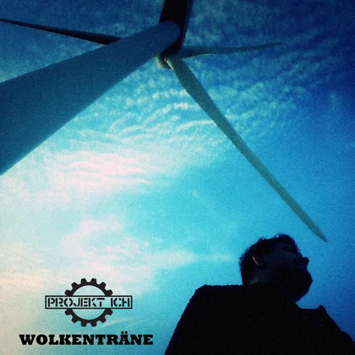 09/12/2016 : PROJEKT ICH - Wolkenträne