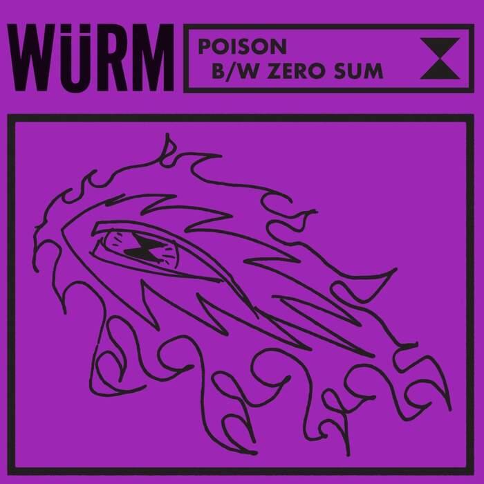 10/06/2020 : WURM - Poison b/w Zero Sum