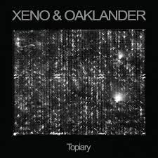10/12/2016 : XENO & OAKLANDER - Topiary