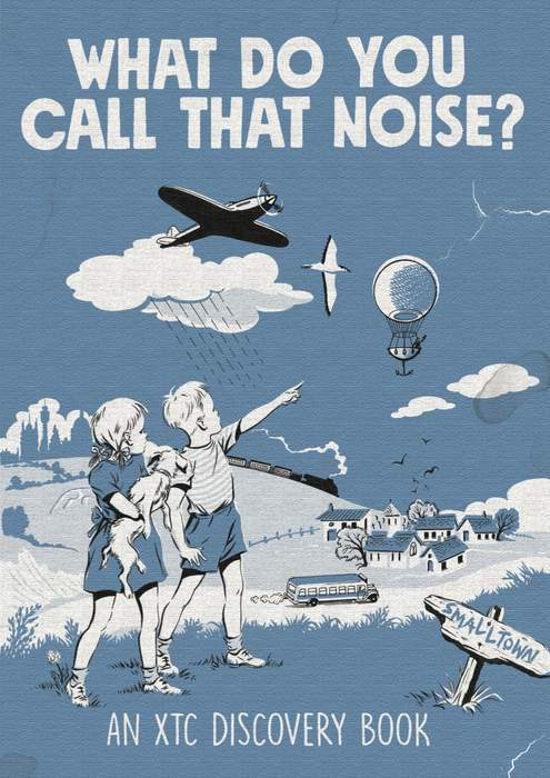 06/03/2019 : XTC - What Do You Call That Noise?