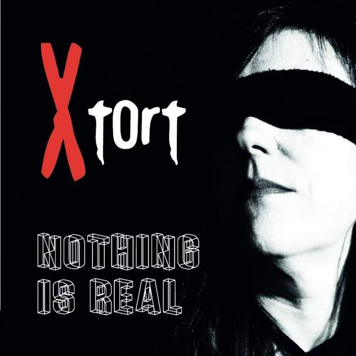 11/08/2019 : XTORT - Nothing is real