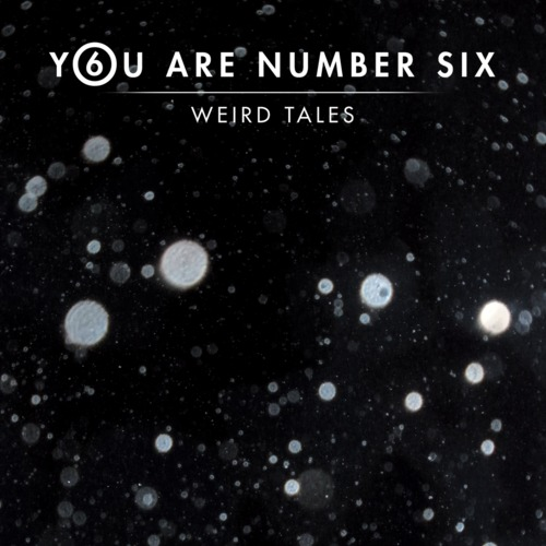 09/06/2014 : YOU ARE NUMBER SIX - Weird Tales EP