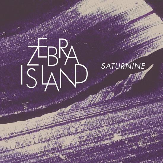 25/05/2013 : ZEBRA ISLAND - Saturnine