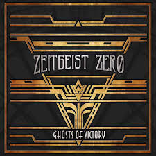 08/12/2015 : ZEITGEIST ZERO - Ghosts Of Victory