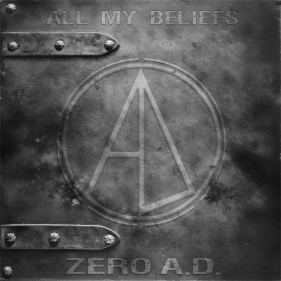 30/05/2011 : ZERO A.D. - All my beliefs
