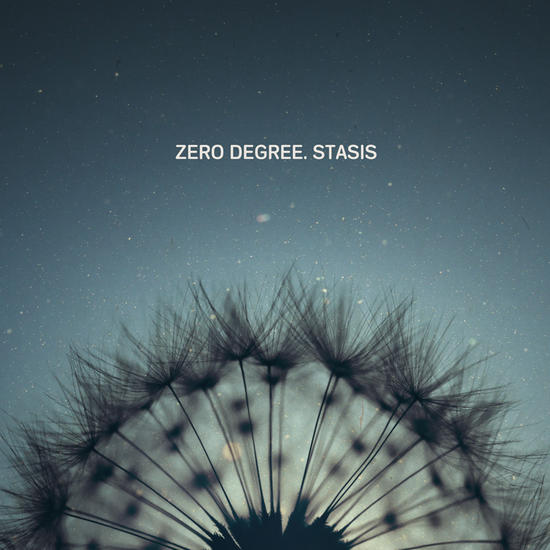 22/10/2014 : ZERO DEGREE - Stasis