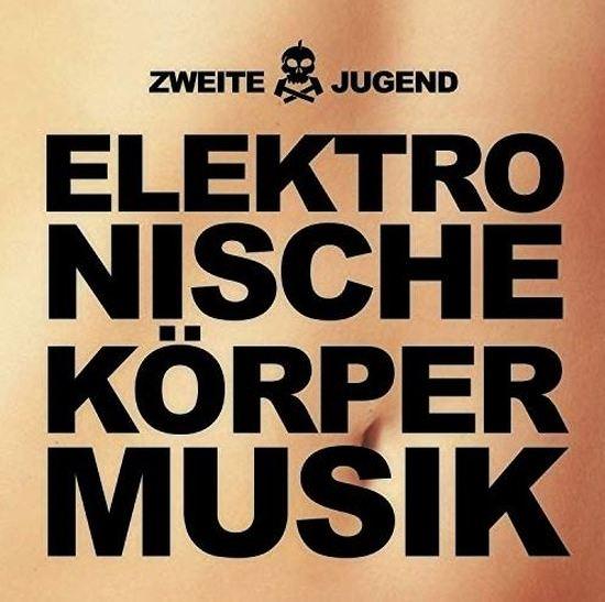 30/04/2019 : ZWEITE JUGEND - Elektronische Körpermusik