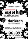 A.A.A.K. (UK) + Darkmen (B) @ BodyBeats Night