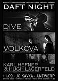 DAFT RECORDS NIGHT with DIVE, V�LKOVA + Karl Hefner & Hugh Lagerfeld