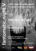 Fantomatic.Night V: DREAM AFFAIR (us) + UNIDENTIFIED MAN (b) + dj sets
