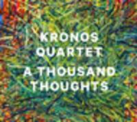 CD KRONOS QUARTET A Thousand Thoughts