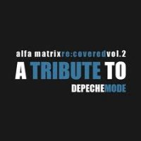 CD VARIOUS ARTISTS Alfa matrix re:covered vol.2 : a tribute to depeche mode
