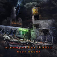 CD ARMAGEDDON DILDOS Heut Nacht