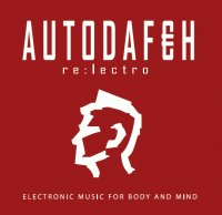 CD AUTODAFEH re:lectro [electronic music for body and mind]
