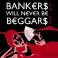 CD EX-RZ Bankers will never be Beggars