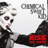 CD CHEMICAL SWEET KID Kiss my hate