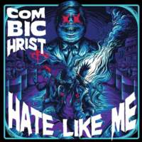 CD COMBICHRIST Hate Like Me