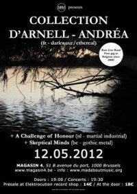 CD COLLECTION D'ARNELL-ANDRÉA Concert at Magasin4 in Brussels on 12th May 2012 with A Challenge of Honour and Skeptical Minds